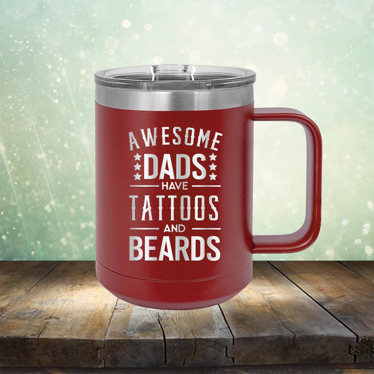 Awesome Dads Have Tattoos And Beards