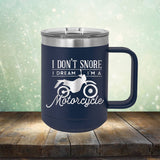 I Don't Snore I'm Dream I'm A Motorcycle