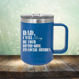 DAD I Will Always Be Your Little Girl Financial Burden