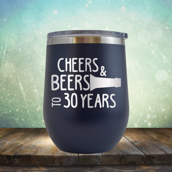 Cheers & Beers to 30 Years - Stemless Wine Cup