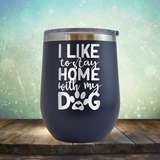 Stay Home With Dog - Stemless Wine Cup