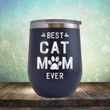 Best Cat Mom Ever - Stemless Wine Cup