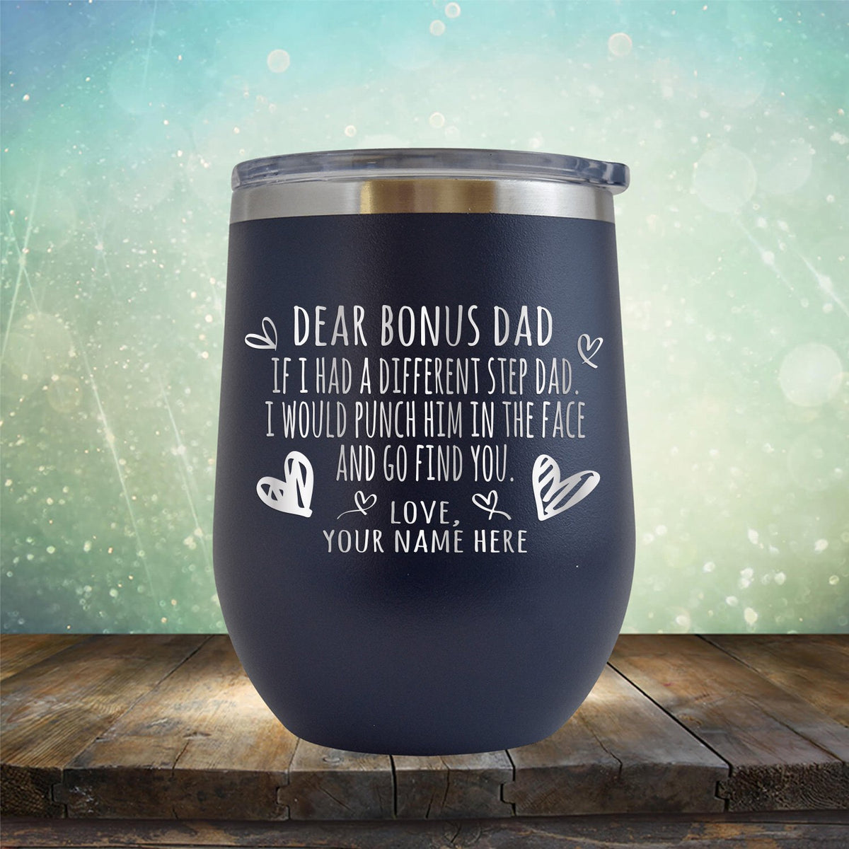If I Had A Different Step Dad I Would Punch Him in The Face - Stemless Wine Cup