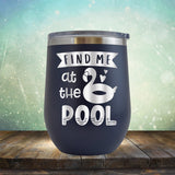 Find Me At The Pool - Stemless Wine Cup