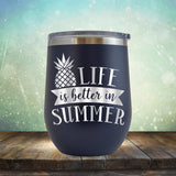 Life is Better in Summer - Stemless Wine Cup