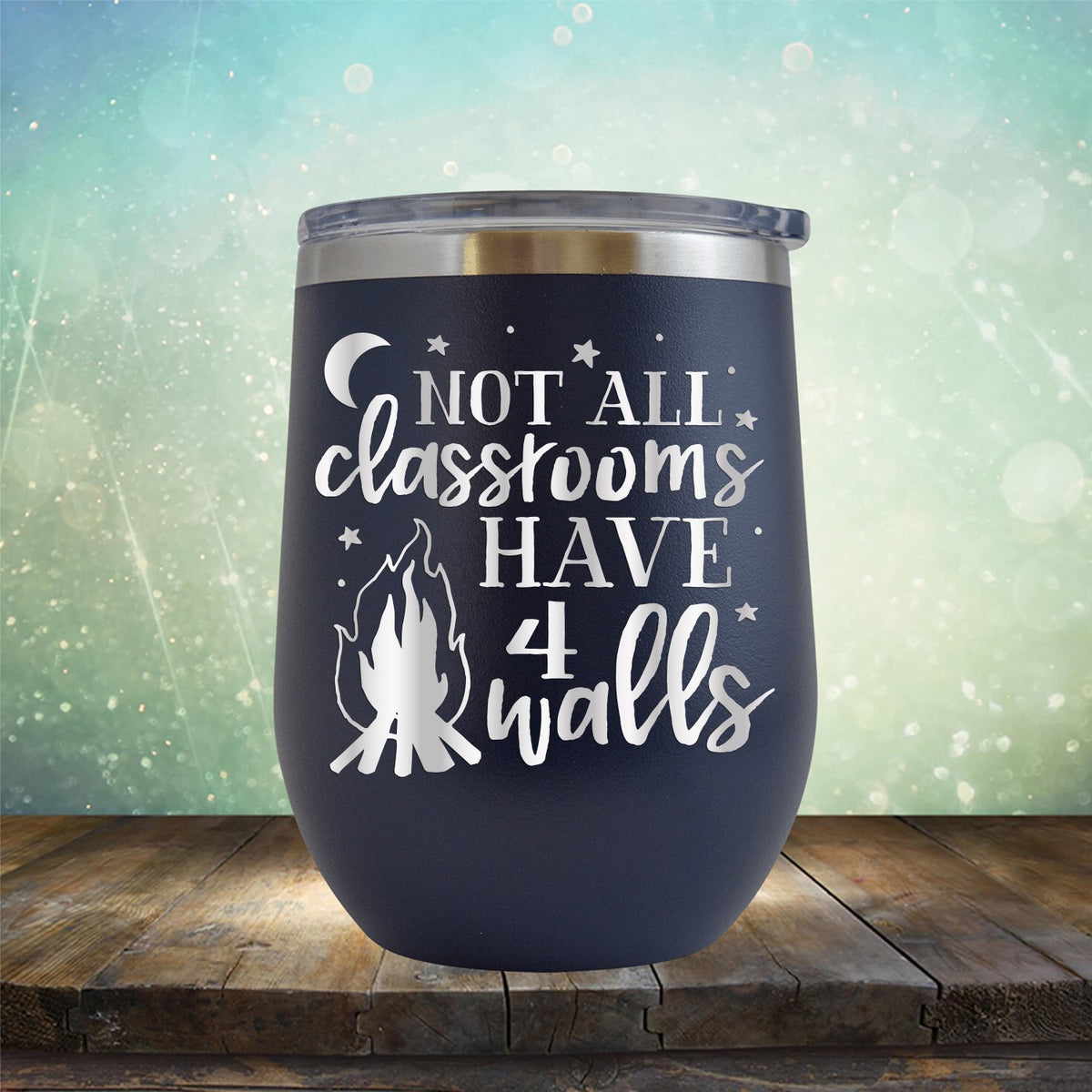 Not All Classrooms Have 4 Walls - Stemless Wine Cup
