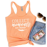 Collect Moments Not Things - Tank Top Racerback