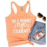 This is Probably Tears of Students - Tank Top Racerback