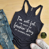 I'm Not Fat, I'm Just So Freakin' Sexy It Overflows - Tank Top Racerback