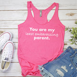 You Are My Least Embarassing Parent - Tank Top Racerback