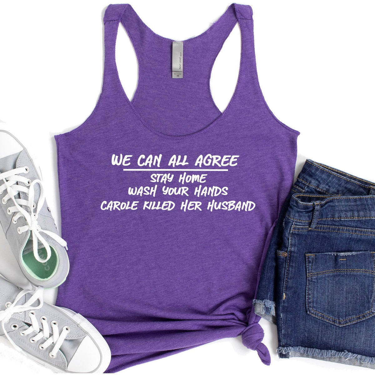 We Can All Agree Stay Home Carole Killed Her Husband - Tank Top Racerback