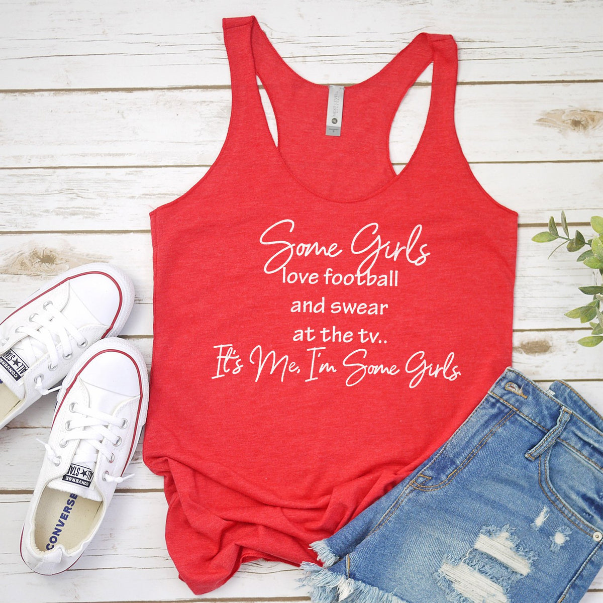 Some Girls Love Football and Swear at the TV - Tank Top Racerback
