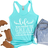 Life Was Meant For Great Adventure - Tank Top Racerback
