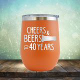 Cheers & Beers to 40 Years - Stemless Wine Cup
