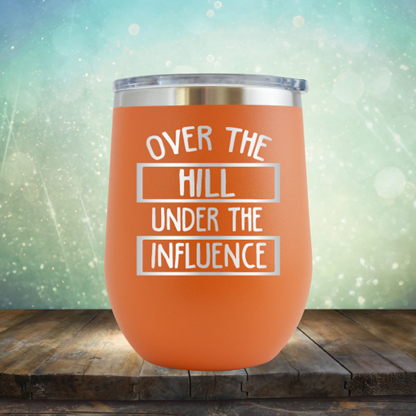 Over the Hill Under the Influence - Stemless Wine Cup