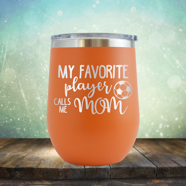 My Favorite Player Calls me Mom Soccer - Stemless Wine Cup