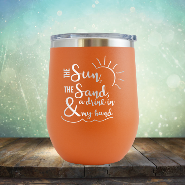 The Sun, The Sand & A Drink in My Hand - Stemless Wine Cup