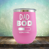 Dad Bod Loading - Stemless Wine Cup