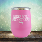 Wines Well with Others - Stemless Wine Cup