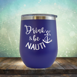 Drink & Be Nauti - Stemless Wine Cup