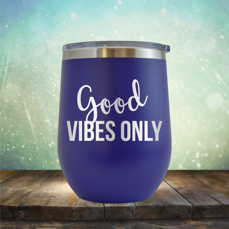 Good Vibes Only - Stemless Wine Cup