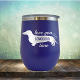 Love You Longgggg Time - Stemless Wine Cup