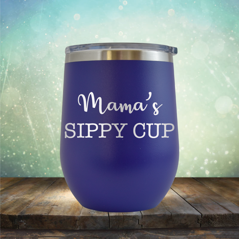 Mama's Sippy Cup - Stemless Wine Cup