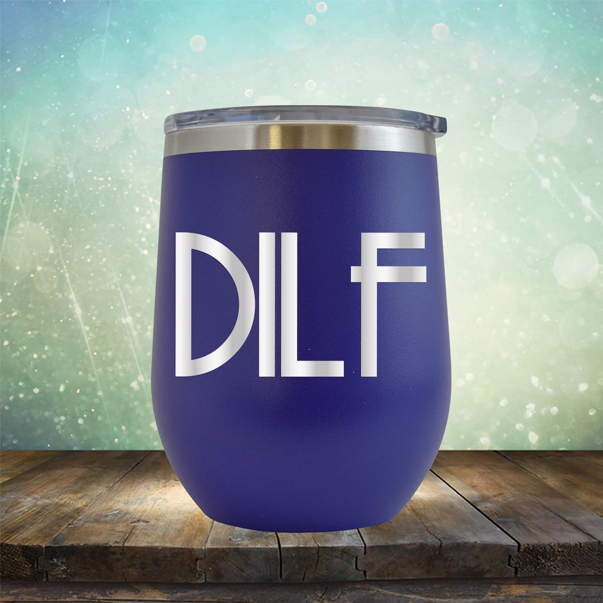 DILF - Stemless Wine Cup