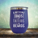 Awesome Dads Have Tattoos And Beards - Stemless Wine Cup