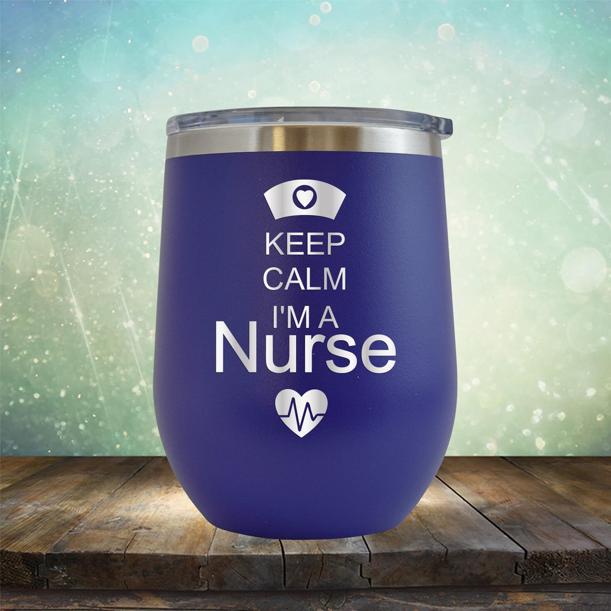 Keep Calm I'm A Nurse - Stemless Wine Cup