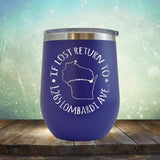If Lost Return to 1265 Lombardi Ave. - Wine Tumbler