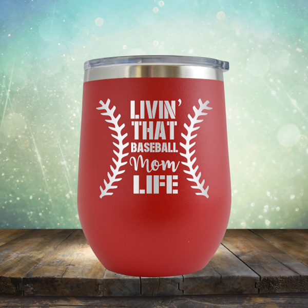 Livin' That Baseball Mom Life - Stemless Wine Cup