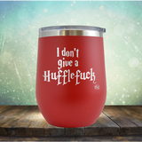 I Don't Give A Huffle Fuck - Stemless Wine Cup