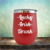 Lucky Irish Drunk - Stemless Wine Cup