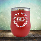 UNCLE - The Man, The Myth, The Bad Influence - Stemless Wine Cup