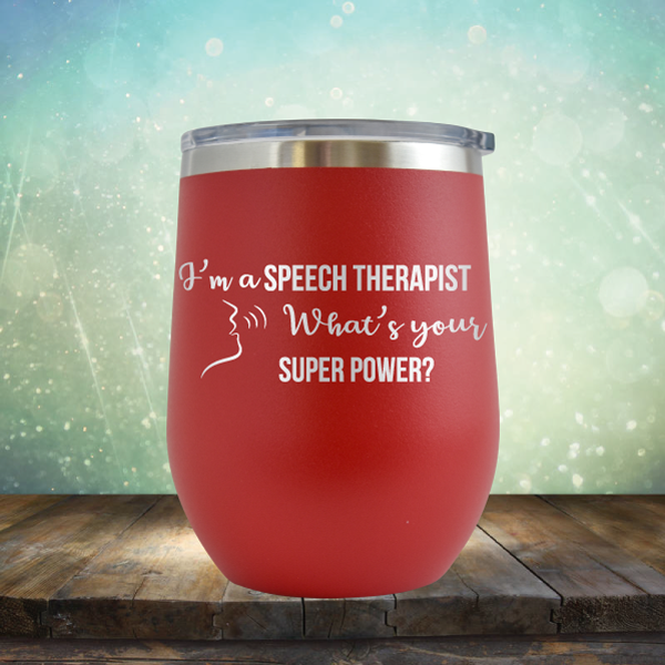 I'm A Speech Therapist. What's Your Super Power? - Stemless Wine Cup