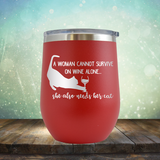 A Woman Cannot Survive on Wine Alone, She also Needs her Cat - Stemless Wine Cup