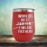 Worlds Best Farter... I Mean Father - Stemless Wine Cup