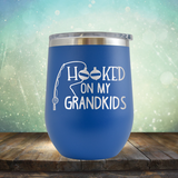 Hooked On My Grandkids - Stemless Wine Cup