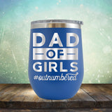 Dad Of Girls Outnumbered - Stemless Wine Cup