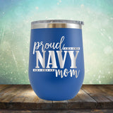 Proud Navy Mom - Stemless Wine Cup