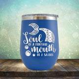 Soul of A Mermaid Mouth of A Sailor - Stemless Wine Cup