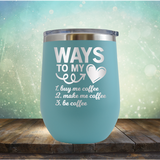 Coffee Way to my Heart - Stemless Wine Cup