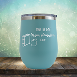 This is My Lesson Planning Cup - Stemless Wine Cup