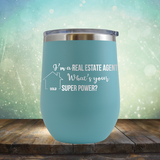 Real Estate Agent Super Power - Stemless Wine Cup