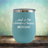 Retirement Adventure - Stemless Wine Cup