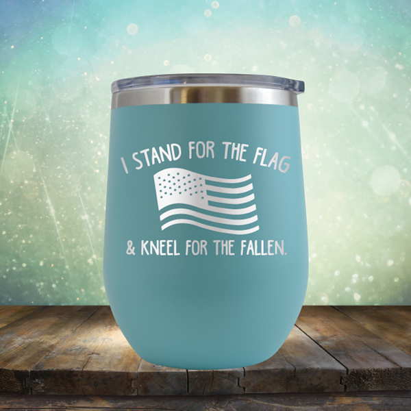 I Stand for the Flag & Kneel for the Fallen - Stemless Wine Cup