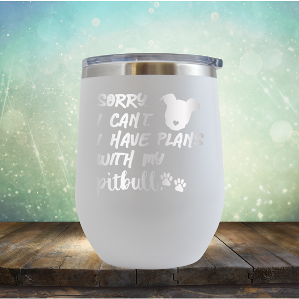 Sorry I Can't. I have Plans with my Pitbull - Stemless Wine Cup