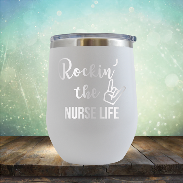 Rockin' the Nurse Life - Stemless Wine Cup