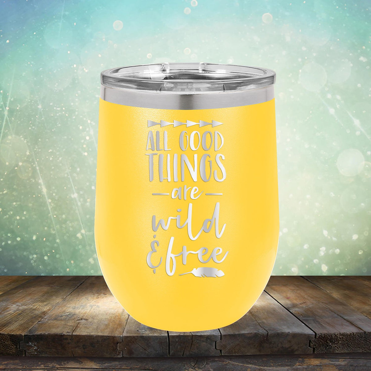 All Good Things Are Wild & Free - Stemless Wine Cup